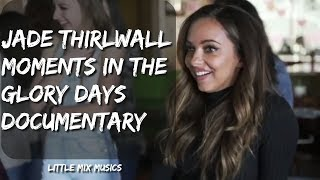 JADE THIRLWALL MOMENTS IN THE GLORY DAYS DOCUMENTARY