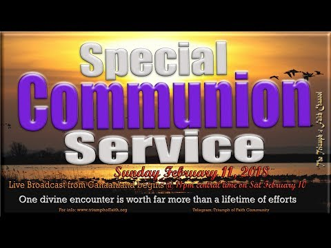 Special Communion Service,  February 11, 2018