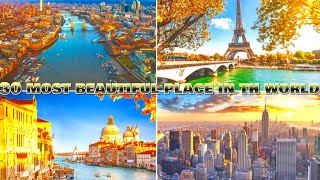 the most beautiful places in the world to live!!- 30 most beautiful places in the world to visit!!