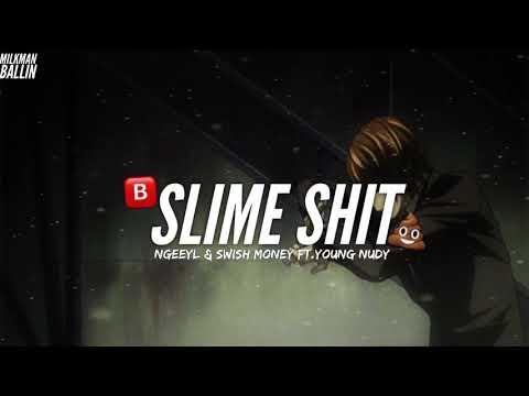 NgeeYl & Swish Money - Slime Shit (Feat. Young Nudy)