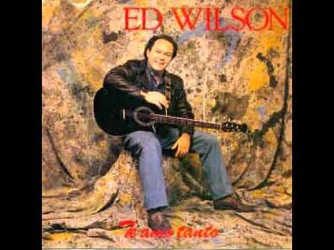 Ed Wilson - Te Amo Tanto