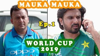 Mauka Mauka |  India vs Pakistan | World Cup 2019  | Ep. 1 |#INDvsPAK  #v7pictures