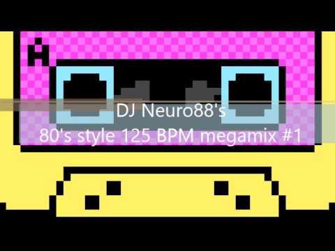 DJ Neuro88's 80's style 125 BPM megamix No 1
