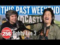 Bobby Lee 3 | This Past Weekend w/ Theo Von #256