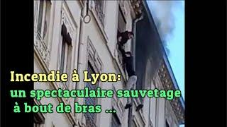 Incendie à Lyon : un spectaculaire sauvetage à bout de bras...