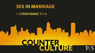 Counter Culture - Sex in Marriage (October 21 2018)