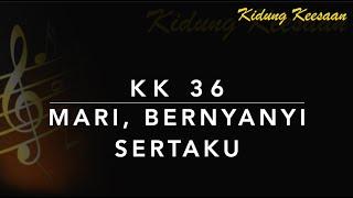 KK 36 — Mari, Bernyanyi Sertaku