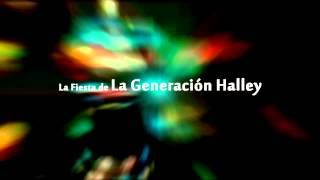 LA FIESTA DE LA GENERACION HALLEY