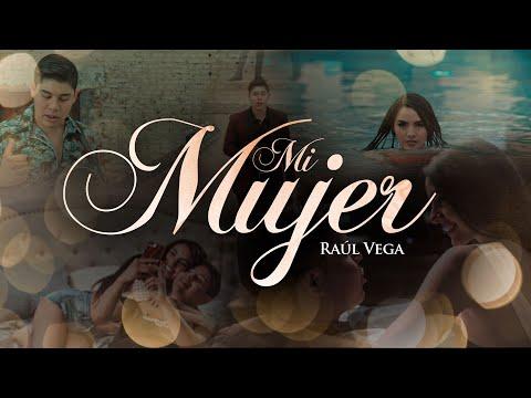 Raúl Vega – Mi Mujer