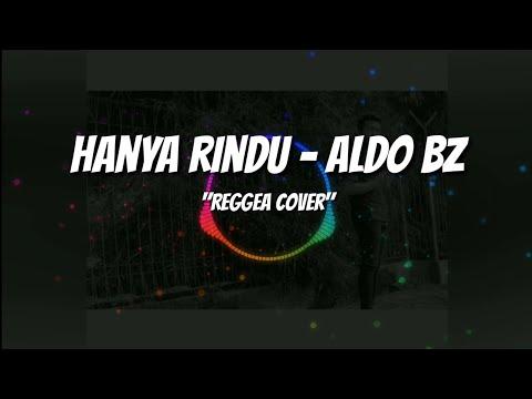 Hanya rindu || Aldo Bz || Reggea cover
