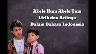 Akele Hum Akele Tum - Lirik dan Artinya (Dalam Bahasa Indonesia)