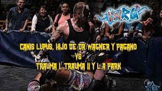 Canis Lupus, Hijo de Dr Wagner y Pagano vs Trauma I, Trauma II y L.A Park