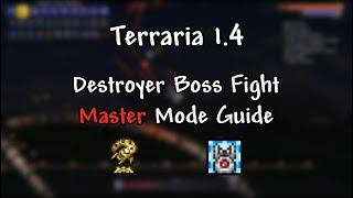 Destroyer Master Mode Guide | Terraria 1.4