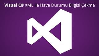 Visual C# XML ile Hava Durumu Bilgisi Çekme