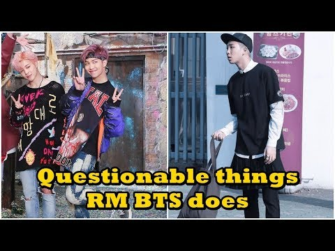 Questionable Things RM (김남준 BTS) Does