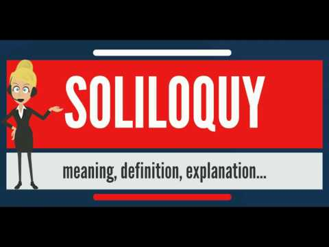 What is SOLILOQUY? What does SOLILOQUY mean? SOLILOQUY meaning, definition & pronunciation