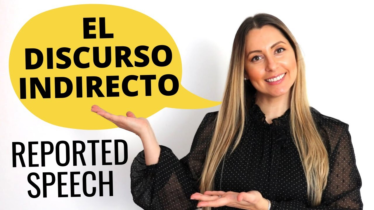 Discurso Indirecto en español | el Estilo indirecto | Reported Speech in Spanish EXPLAINED