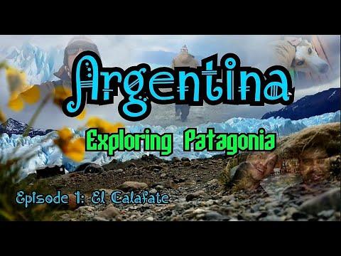 Argentina Patagonia Episode 1: El Calafate Vlog 2017