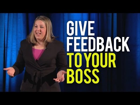 How to Give Feedback to Your Boss - Even If It's Negative Feedback!