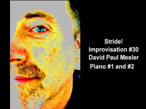 Stride! Session, Improvisation #30 -- David Paul Mesler (piano duo)