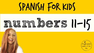 Spanish for Kids | Spanish Numbers 11-15