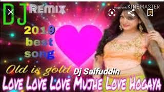 Gambar cover #Love Love Love Mujhe Love Hoeaya New DJ song 2019 DJ Saifuddin