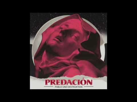 Pablo Und Destruktion - Puro y Ligero (Predación, 2017)