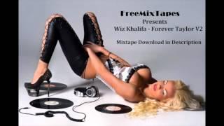Wiz Khalifa - Forever Taylor V2 (Mixtape Album)