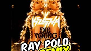 Ke$ha - Die Young (Ray Polo 2013 Remix TomoJOYland)