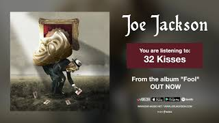 """Joe Jackson """"32 Kisses"""" Official Song Stream - from the album """"Fool"""""""