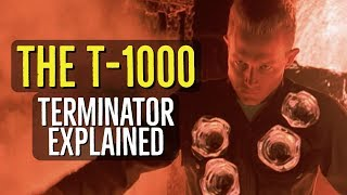The T-1000 (TERMINATOR Explained)