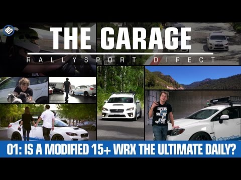 The Garage - Is a Modified 15+ Subaru WRX The Best Daily Driver?