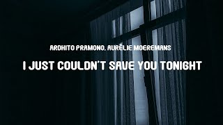 Download Ardhito Pramono, Aurélie Moeremans - I Just Couldn't Save You Tonight (Lyrics) | OST Story of Kale