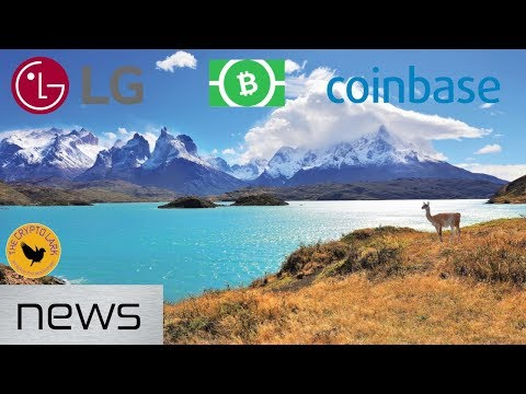 Bitcoin & Cryptocurrency News - Chile Regulations, LG Blockchain, & Coinbase Courts Big Money