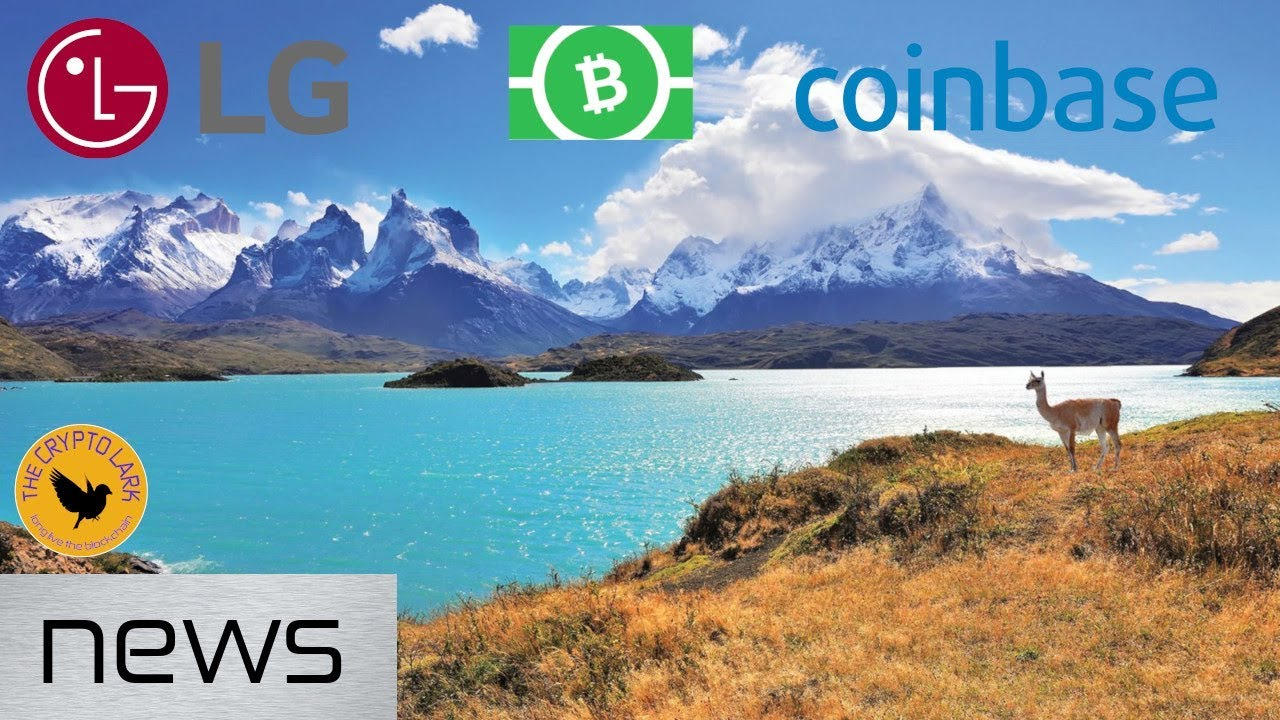 Bitcoin & Cryptocurrency News - Chile Regulations, LG Blockchain, & Coinbase Courts Big Mone