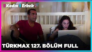 1 Kadın 1 Erkek    127. Bölüm Full Turkmax