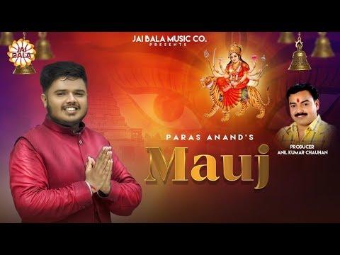 Mauj (Full Video) HD    Paras Anand    Official Video    Jai Bala Music    New Mata Ke Bhajan 2019