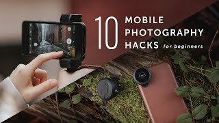10 Mobile Photography Hacks For Beginners