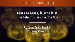 Ashes to Ashes, Dust to Dust: The Fate of Stars Like the Sun