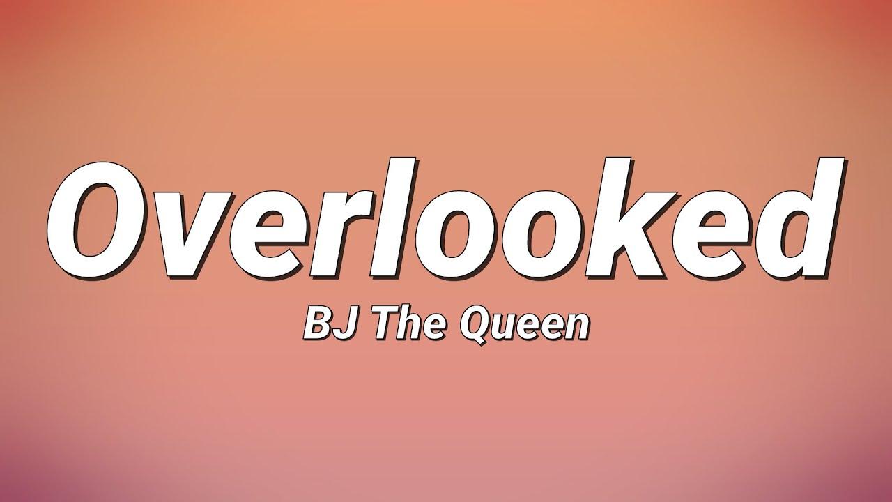 Download BJ The Queen - Overlooked (Lyrics)