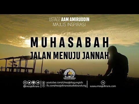 Muhasabah Jalan Menuju Jannah - Ust. Aam Amiruddin