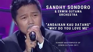 Sandhy Sondoro - Andaikan Kau Datang, Why Do You Love Me (Konser 'Masterpiece of Erwin Gutawa' 2011)