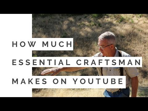 How much does Essential Craftsman make on Youtube