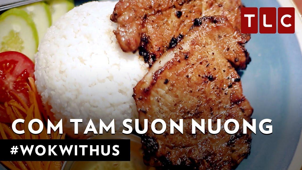How to Make Com Tam Suon Nuong | #WokWithUs S1E15