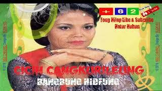 BANGBUNG HIDEUNG -Juru Kawih _  CICIH CANGKURILEUNG