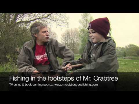FISHING IN THE FOOTSTEPS OF MR CRABTREE - Episode 1