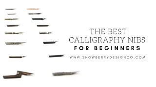 The Best Calligraphy Nibs For Beginners