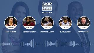 UNDISPUTED Audio Podcast (5.25.18) with Skip Bayless, Shannon Sharpe, Joy Taylor | UNDISPUTED
