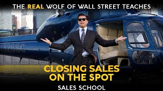 How to Close SaĮes on the Spot | Free Sales Training Program | Sales School With Jordan Belfort