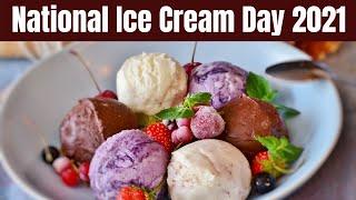 National Ice Cream Day 2021 - Happy National Ice Cream Day    National Ice Cream Day Date 2021